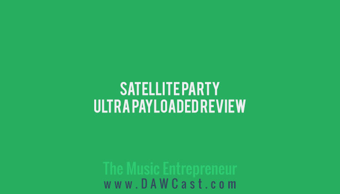 Satellite Party – Ultra Payloaded Review