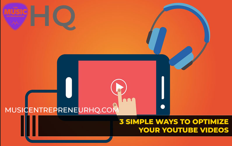 3 Simple Ways to Optimize Your YouTube Videos