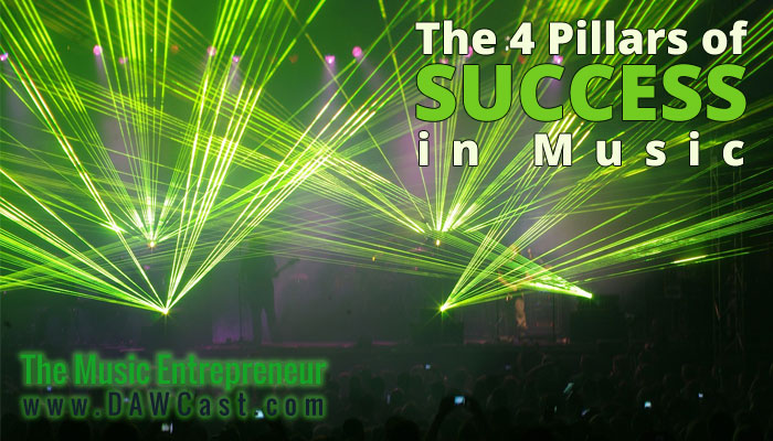 The 4 Pillars of Success in Music