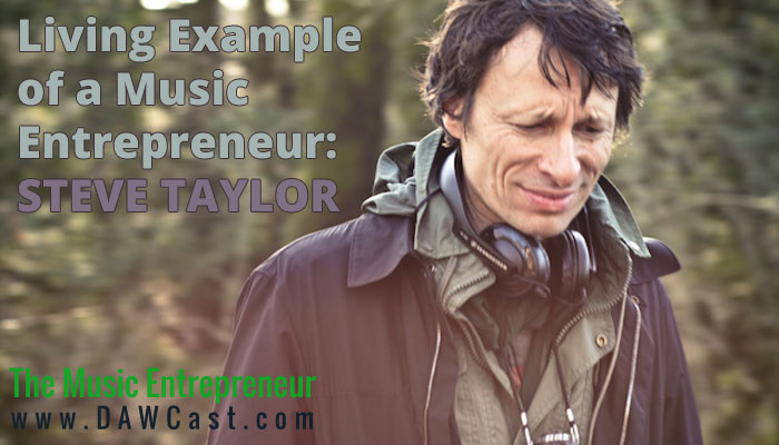 Living Example of a Music Entrepreneur: Steve Taylor
