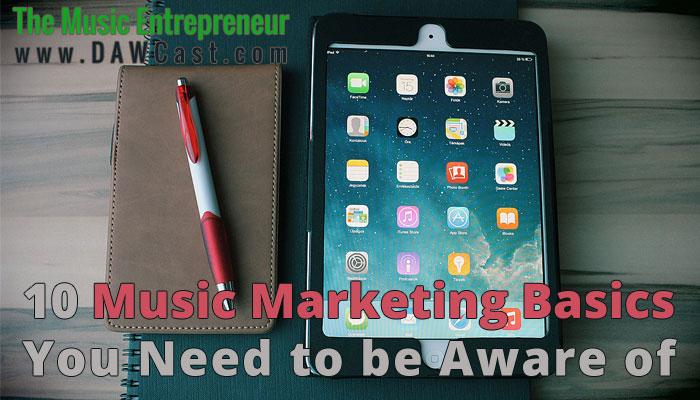 10 Music Marketing Basics You Need to be Aware of