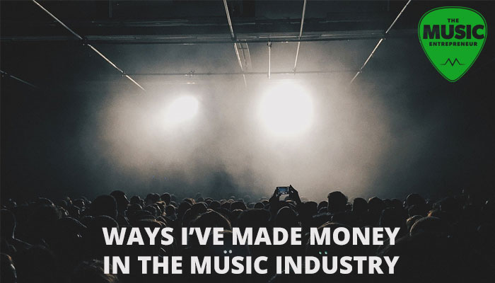 24 Ways I've Made Money in the Music Industry