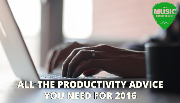 Musicians: All The Productivity Advice You Need [Resource Guide]