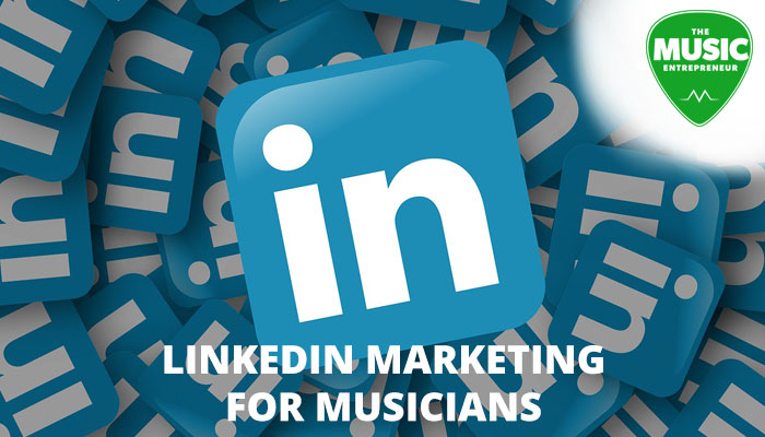 LinkedIn Marketing for Musicians