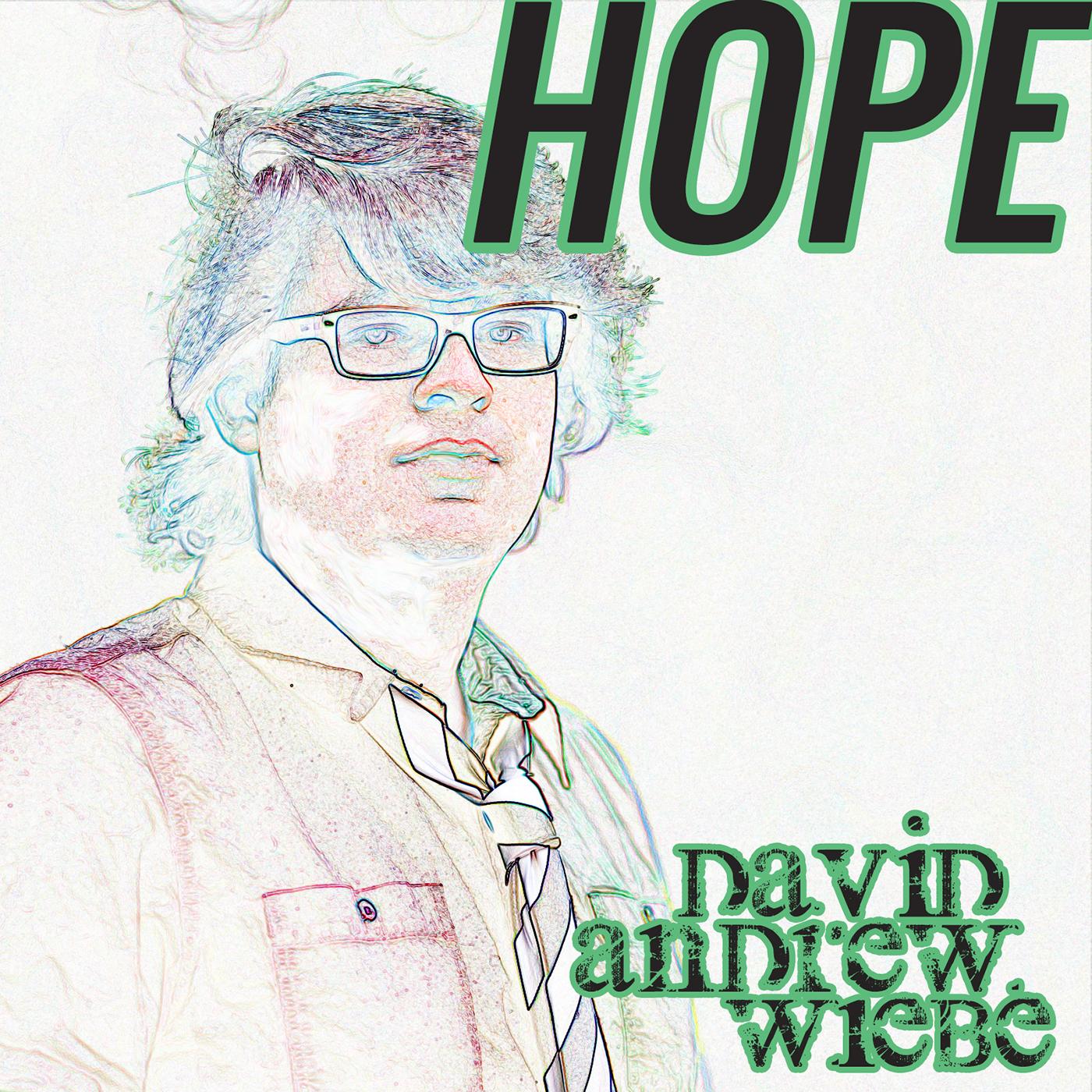 David Andrew Wiebe - Hope