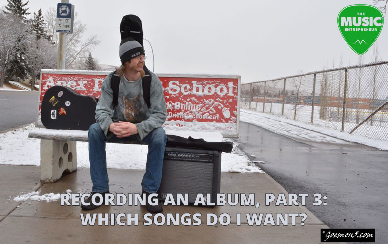 Recording An Album, Part 3: Which Songs do I Want?