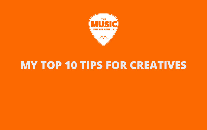The Music Entrepreneur Announces My Top 10 Tips for Creatives eBook & Audio