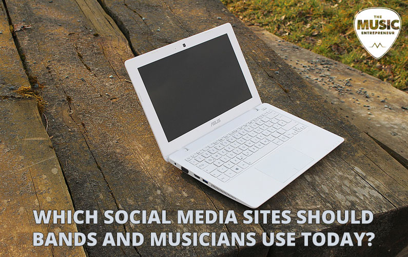 Which Social Media Sites Should Bands and Musicians Use Today?