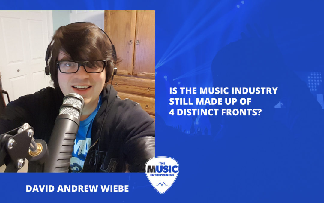 005 – Is the music industry still made up of 4 distinct fronts?