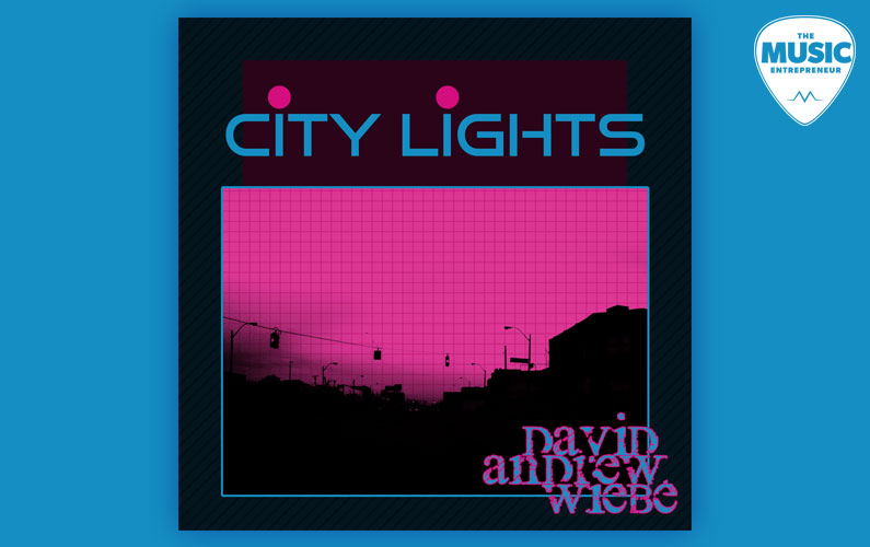 "David Andrew Wiebe Releases New Single, ""City Lights"""