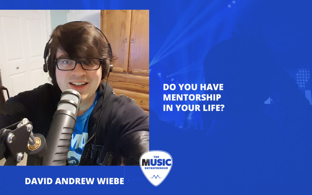 010 – Do You Have Mentorship in Your Life?