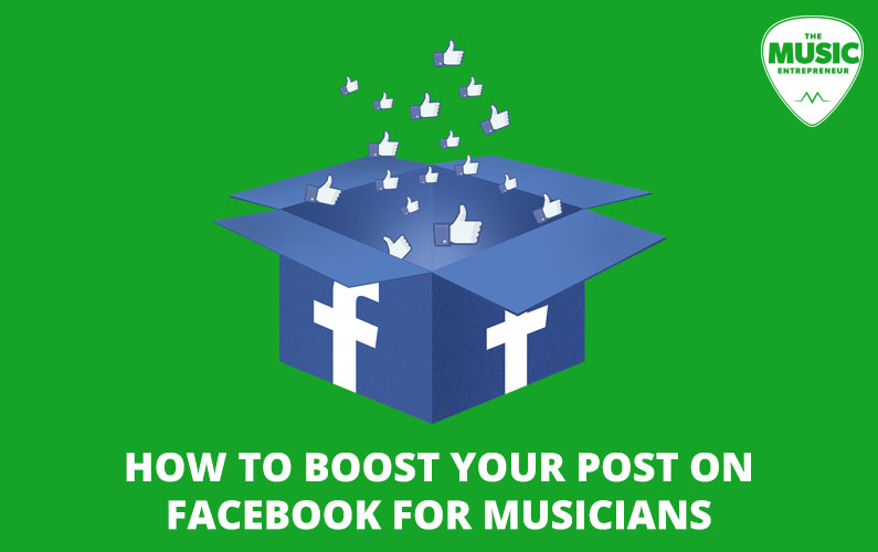 How to Boost Your Post on Facebook for Musicians