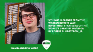 015 – 5 Things I Learned From The Warren Buffett Way: Investment Strategies of the World's Greatest Investor by Robert G. Hagstrom, Jr.