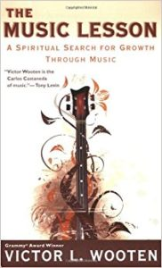 The Music Lesson: A Spiritual Search for Growth Through Music by Victor L Wooten