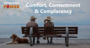 Comfort, contentment and complacency