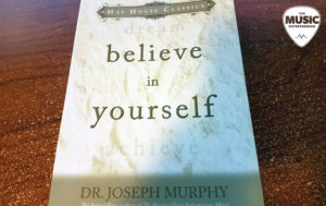 6 Things I Learned From Believe in Yourself by Joseph Murphy
