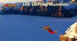 Life Shifting Moments