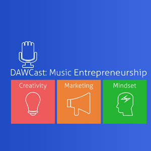 DAWCast: Music Entrepreneurship