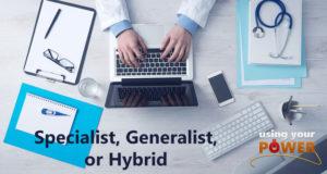 Specialist, Generalist, or Hybrid?