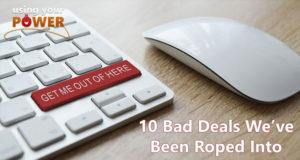 036 – 10 Bad Deals We've Been Roped Into