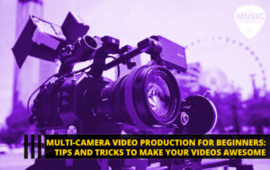 050 – Multi-Camera Video Production for Beginners: Tips and Tricks to Make Your Videos Awesome – with Will Waters