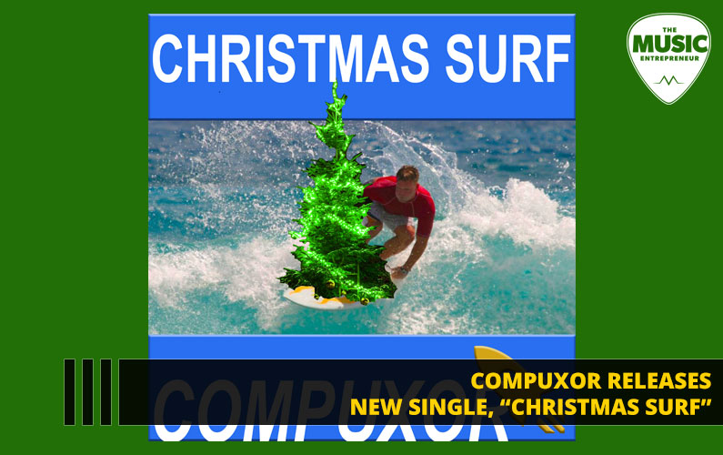 "Compuxor Releases New Single, ""Christmas Surf"""