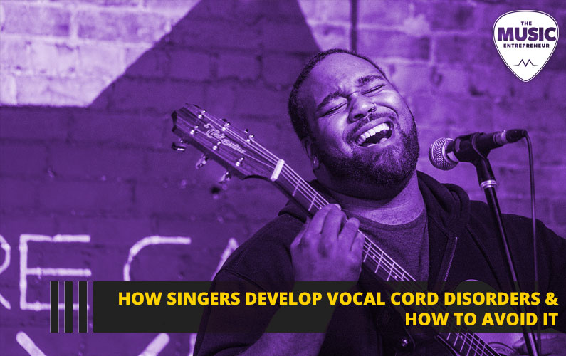 How Singers Develop Vocal Cord Disorders & How to Avoid It