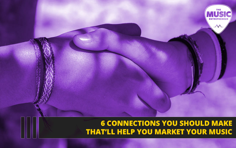 6 Connections You Should Make That'll Help You Market Your Music