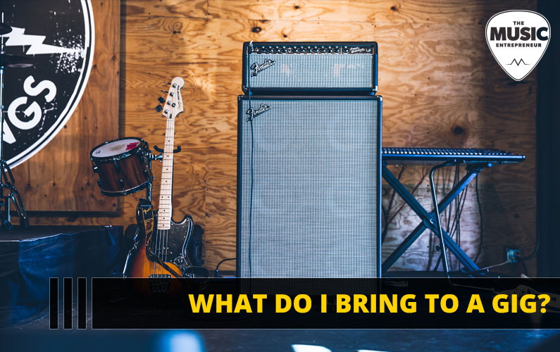 What do I Bring to a Gig?