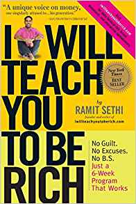 I Will Teach You To Be Rich: No Guilt. No Excuses. No B.S. Just a 6-Week Program That Works by Ramit Sethi