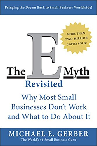 3. The E-Myth Revisited: Why Most Small Businesses Don't Work and What to Do About It by Michael E. Gerber