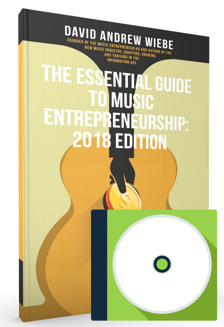 The Essential Guide to Music Entrepreneurship: 2018 Edition Bonuses and Extras