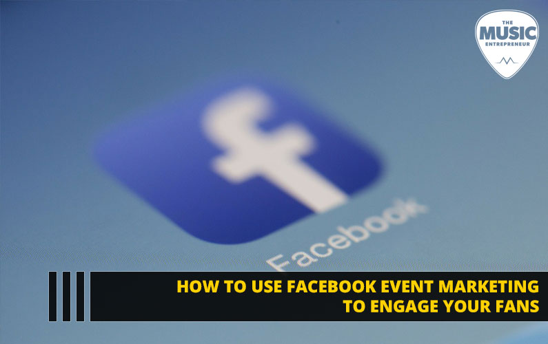How to Use Facebook Event Marketing to Engage Your Fans