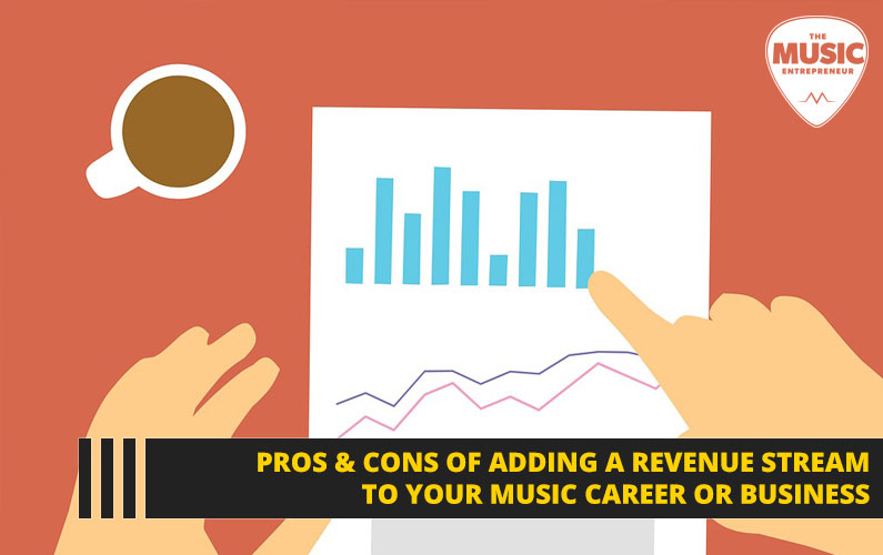100 – Pros & Cons of Adding a Revenue Stream to Your Music Career or Business