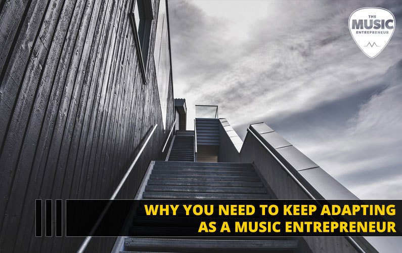 107 – Why You Need to Keep Adapting as a Music Entrepreneur