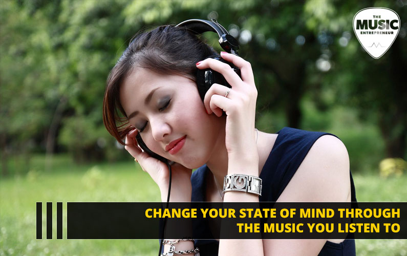 Change Your State of Mind Through the Music You Listen to