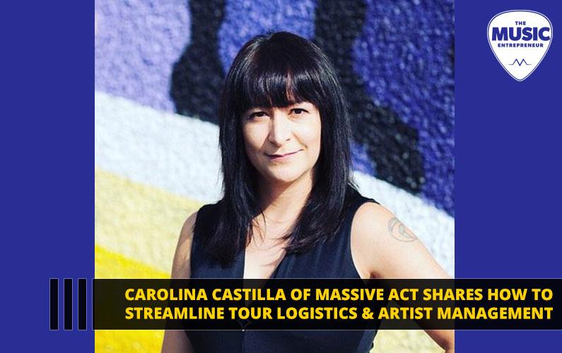 Carolina Castilla of Massive Act Shares How to Streamline Tour Logistics & Artist Management