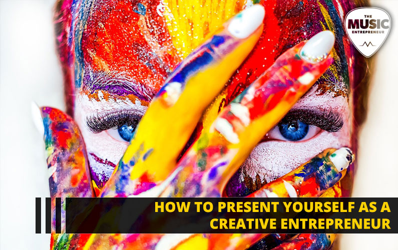 How to Present Yourself as a Creative Entrepreneur