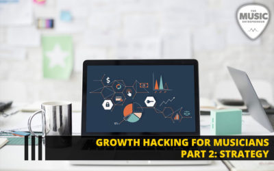 121 – Growth Hacking for Musicians Part 2: Strategy