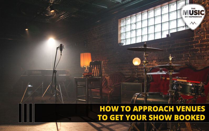 How to Approach Venues to Get Your Show Booked