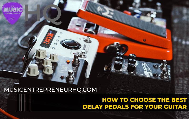 How to Choose the Best Delay Pedals for Your Guitar [INFOGRAPHIC]