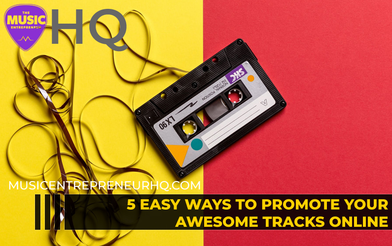 5 Easy Ways to Promote Your Awesome Tracks Online