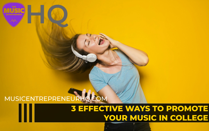 3 Effective Ways to Promote Your Music in College