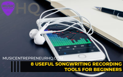 8 Useful Songwriting Recording Tools for Beginners