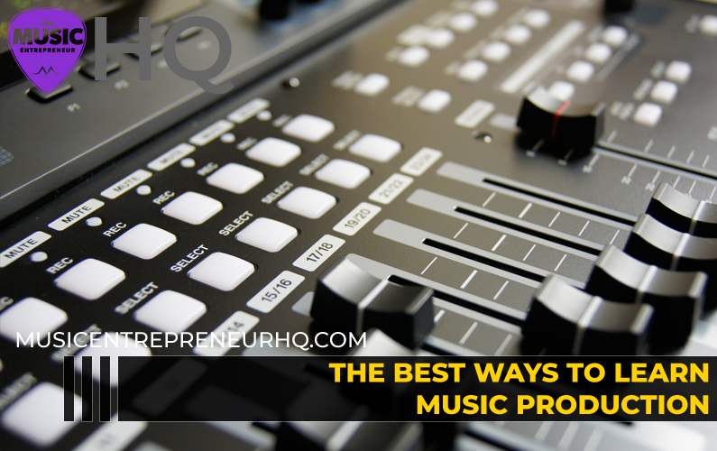 The Best Ways to Learn Music Production