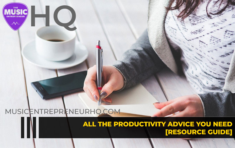 Musicians: All The Productivity Advice You Need for 2020 [Resource Guide]