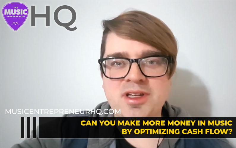 Can You Make More Money in Music by Optimizing Cash Flow?