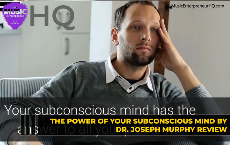 The Power of Your Subconscious Mind by Dr. Joseph Murphy Review