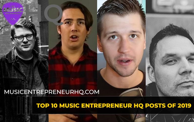 179 – Top 10 Music Entrepreneur HQ Posts of 2019